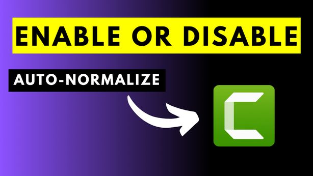 How to Permanently Enable or Disable Auto-Normalize Loudness in Camtasia
