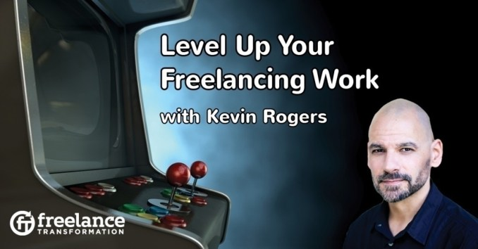 image for post - FT071: Level Up Your Freelancing Work with Kevin Rogers