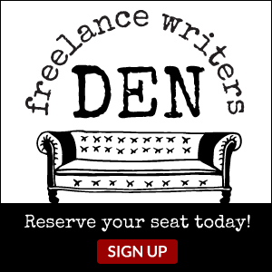The Freelance Writers Den: Reserve your seat today!
