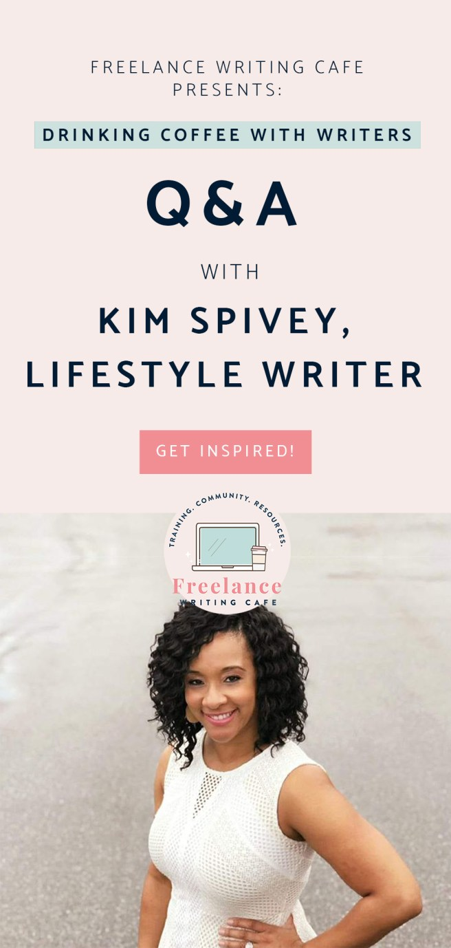 Drinking Coffee With Writers - Kim Spivey - Motherhood & Parenting Writer - Girl You Write - Freelance Writing Cafe - Pinterest