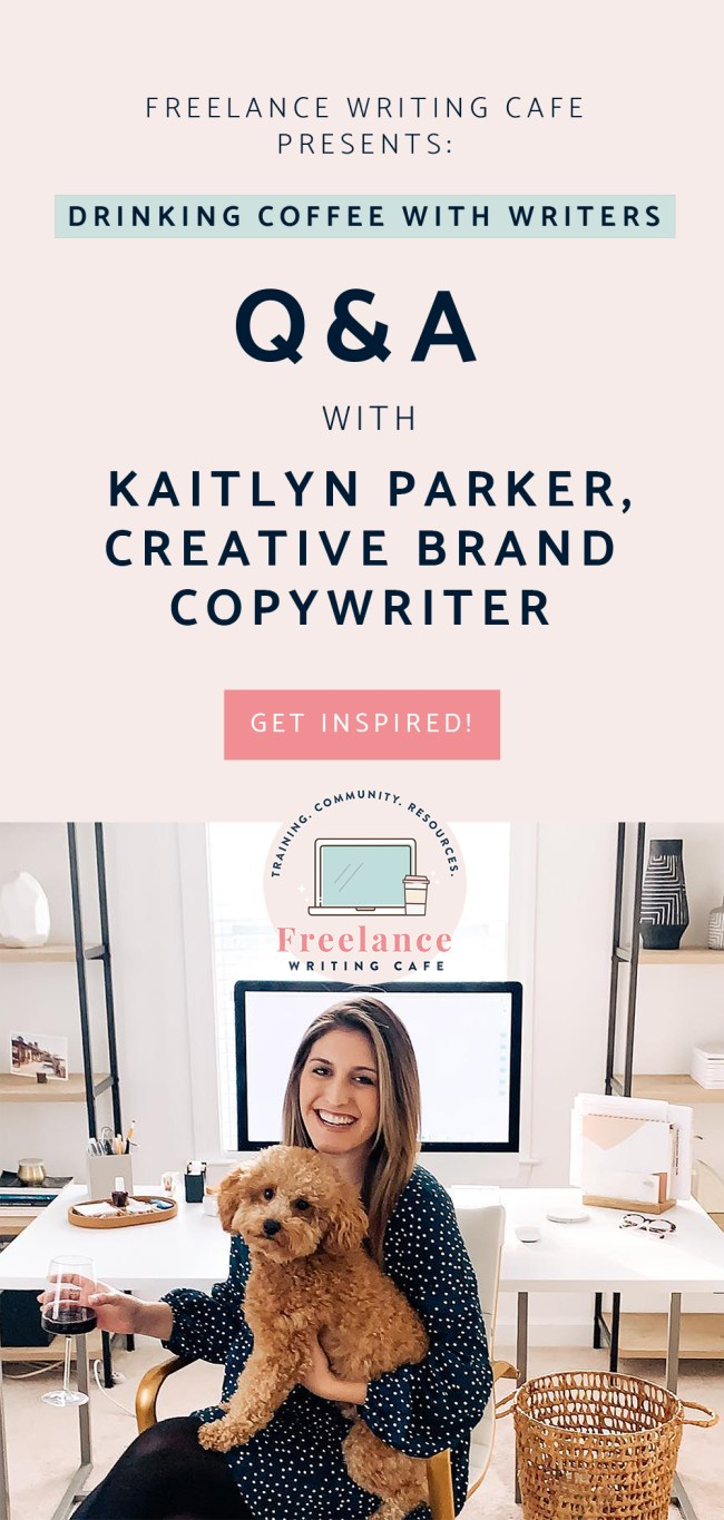 Kaitlyn-Parker-Creative-Brand-Copywriter-Freelance-Writing-Cafe-Pinterest