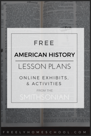 Free American History Lessons Plans and Interactive Exhibits from the Smithsonian