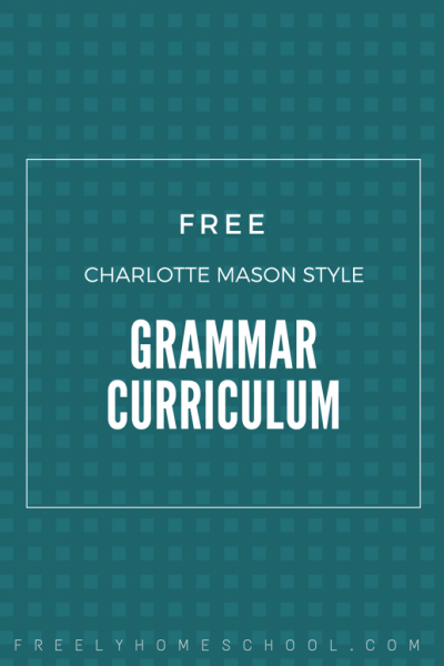 Free Grammar Curriculum in the style of Charlotte Mason