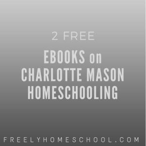 How to homeschool Charlotte Mason style
