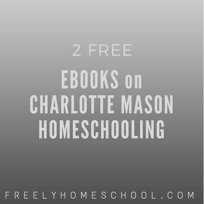 Two Free Books on Homeschooling and Parenting Encouragement