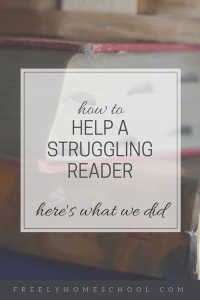 How to Help a Struggling Reader: Here's What We Did
