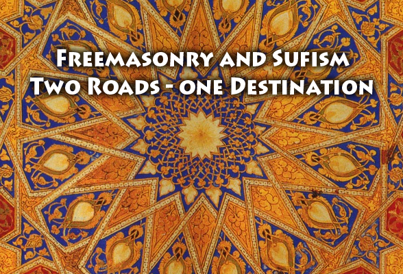 Freemasonry and Sufism: Two Roads One Destination