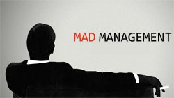 """Mad"" Management"