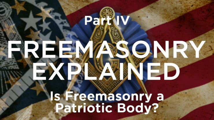 Is Freemasonry a Patriotic Body?