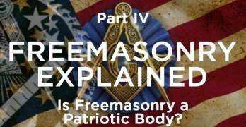 Is Freemasonry a Patriotic Body?