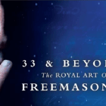 33 and Beyond – the Royal Art of Freemasonry