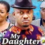 Download MY DAUGHTER PART 6 – 2019 Nollywood Movie Mp4 & 3GP
