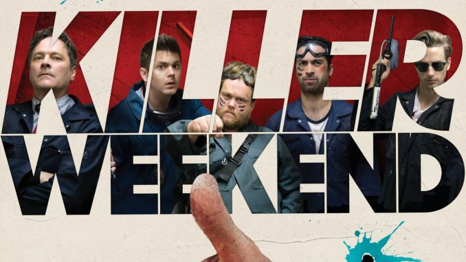 Killer Weekend (2018) Mp4, Download Killer Weekend (2018),Killer Weekend (2018) Trailer,Killer Weekend (2018) Full Movie Download