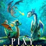 Download Movie : Pixy Dragons (2019) Mp4