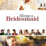 Download Movie Always A Bridesmaid (2019) Mp4