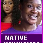 Download NATIVE WOMAN PART 8 – 2019 Nollywood Movie Mp4 & 3GP