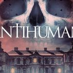 DOWNLOAD FULL MOVIE: Antihuman (2017) HD