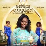 DOWNLOAD FULL MOVIE: Getting Married ,Jackie Appiah