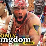 Download THE ONLY KINGDOM SEASON 2 – 2019 Nollywood Movie Mp4 & 3GP