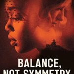 Download Movie Balance, Not Symmetry (2019) Mp4