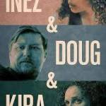 Download Inez & Doug & Kira (2019) Full Movie Mp4