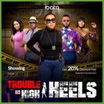 Download Mp4 : Trouble In High Heels – Nollywood Movie