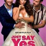Download Movie Just Say Yes (2021) (Dutch) Mp4