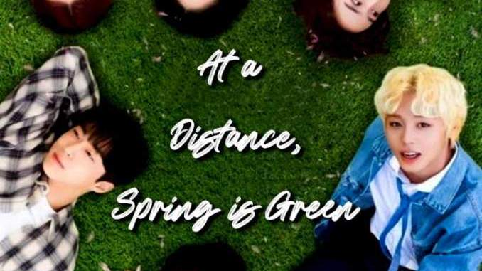 At a Distance, Spring is Green Season 1 Episode 1
