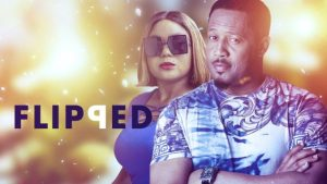 Flipped – Nollywood Movie