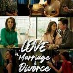 Download Movie  Love (ft. Marriage and Divorce) Season 2 Episode 10 Mp4