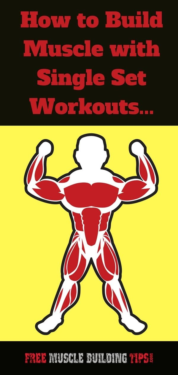 How to Build Muscle with Single Set Workouts. #buildmuscle #singlesetworkouts
