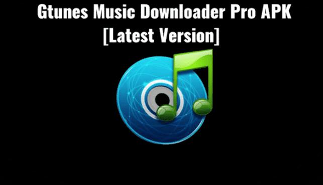 Gtunes Music Downloader Pro APK