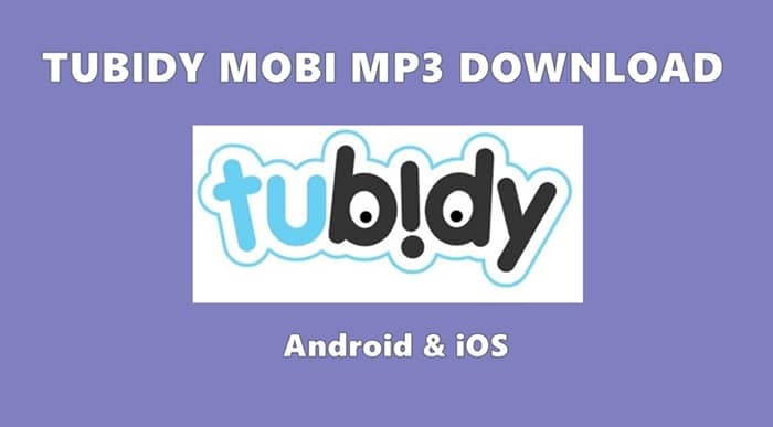 Tubidy Mobi MP3 Download for Android and iOS - Music Downloader Free