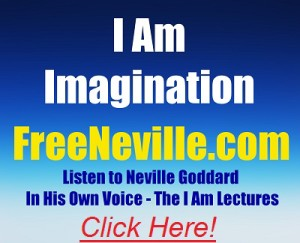 Neville Goddard Audio - In His Own Voice #2 - Click here
