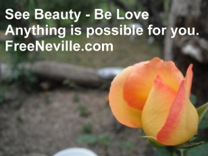 Free Neville Goddard - See beauty be love.