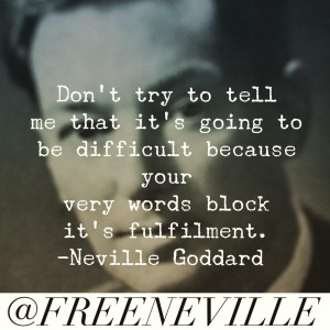 how_to_feel_it_real_neville_goddard_difficult
