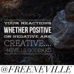 UPDATED:  Your Reactions Create Your Reality – Free Neville Goddard