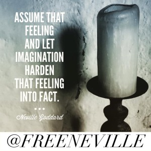 assume_that_feeling_neville_goddard_quote
