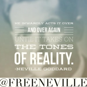neville_goddard_quote_feel_it_real_reality