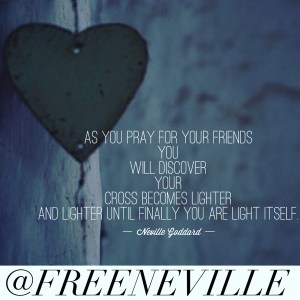 how_to_feel_it_real_pray_for_others_neville_goddard