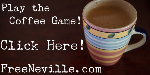 UPDATED:  The Neville Goddard Coffee Game