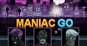 Maniac GO Free Download