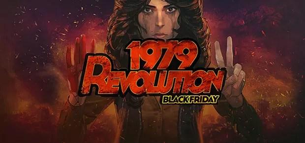 1979 Revolution: Black Friday Free Game Full Download