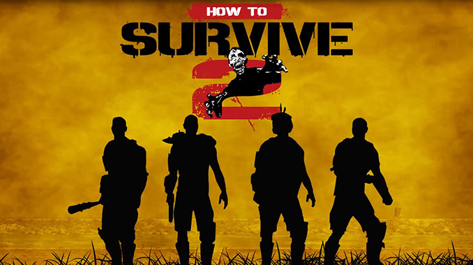How to Survive 2 Full Game Download