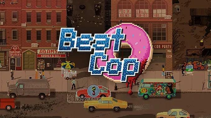 Beat Cop Free Game Full Download