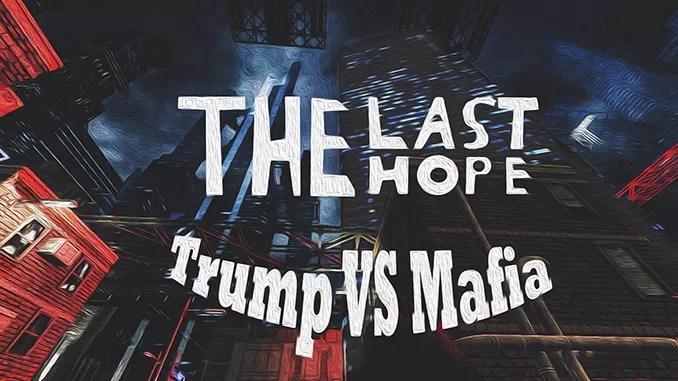 The Last Hope: Trump vs Mafia Free Game Download