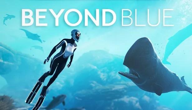 Beyond Blue Full Game Download