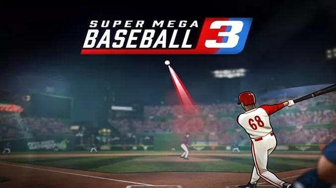 Super Mega Baseball 3 Free Full Game Download