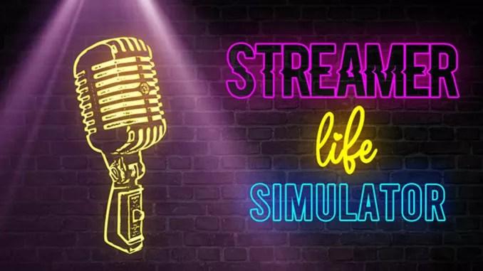 Streamer Life Simulator Free Game Download