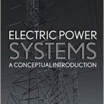 Electric Power Systems : A Conceptual Introduction